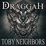 Draggah: The Avondale Series, Book 2 | Toby Neighbors