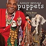 Ashley Bryans Puppets: Making Something from Everything