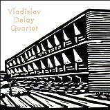 echange, troc Vladislav Delay Quartet - Vladislav Delay Quartet