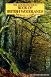 The Woodland Trust Book of British Woodlands (0715385720) by Allaby, Michael