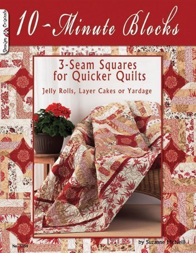 10-Minute Blocks: 3 Seam Squares for Quicker Quilts by Suzanne McNeill (Jan 1 2010)