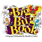 The Big Bug Book: A Pop-up Celebration by David A. Carter (David Carter's Bugs)