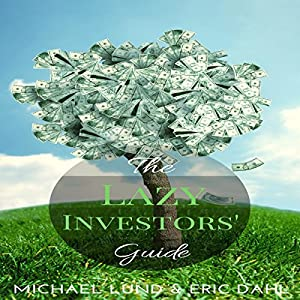 The Lazy Investors' Guide Audiobook