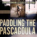 Paddling the Pascagoula | Ernest Herndon,Scott B. Williams
