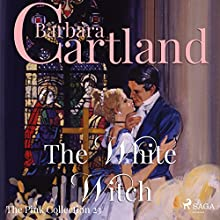 The White Witch (The Pink Collection 23) Audiobook by Barbara Cartland Narrated by Anthony Wren