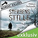 Sterbensstille (Nordic Killing) Audiobook by Håkan Östlundh Narrated by Hans Jürgen Stockerl
