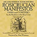 The Rosicrucian Manifestos Audiobook by  The Rosicrucian Brothers Narrated by Alan Weyman