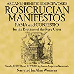 The Rosicrucian Manifestos |  The Rosicrucian Brothers