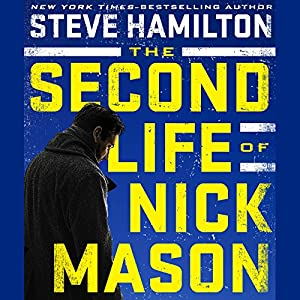 The Second Life of Nick Mason Audiobook by Steve Hamilton Narrated by Ray Porter