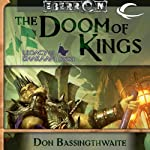 The Doom of Kings: Eberron: Legacy of Dhakaan, Book 1 (       UNABRIDGED) by Don Bassingthwaite Narrated by Robin Sachs