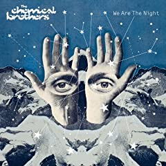 We Are The Night(The Chemical Brothers)