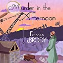 Murder in the Afternoon Audiobook by Frances Brody Narrated by Anne Dover