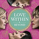 Love Within-Beyond
