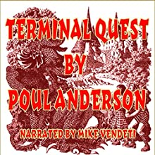 Terminal Quest (       UNABRIDGED) by Poul Anderson Narrated by Mike Vendetti