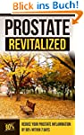 PROSTATE REVITALIZED: REDUCE YOUR PRO...