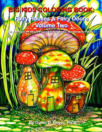 Big Kids Coloring Book: Fairy Houses and Fairy Doors, Volume Two: 50+ Images on Single-sided Pages for Wet Media - Markers and Paints (Big Kids Coloring Books) (Paint The White House Black compare prices)