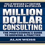 Million Dollar Consulting: The Profes...