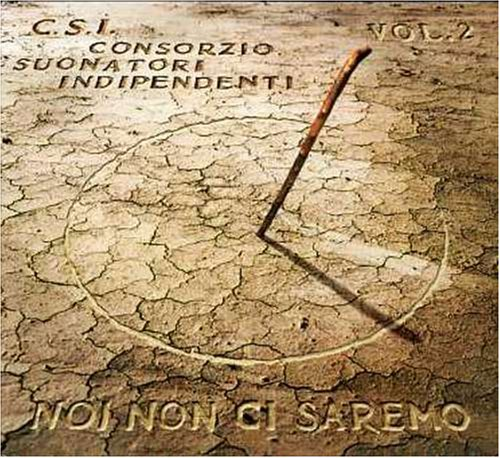 c.s.i. - Noi Non Ci Saremo, Vol. 2 - Lyrics2You