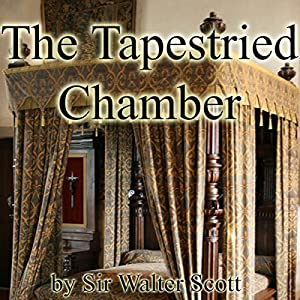 The Tapestried Chamber | [Walter Scott]