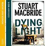 Stuart MacBride Dying Light (Logan McRae, Book 2)