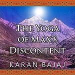 Yoga of Max's Discontent | Karan Bajaj