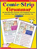 Comic-Strip Grammar: 40 Reproducible Cartoons with Engaging Practice Exercises That Make Learning Grammar Fun (0439086817) by Greenberg, Dan