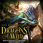 Dragons of Wild: Upon Dragon's Breath Series, Book 1   Ava Richardson