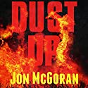 Dust Up: Carrick & Watkins, Book 3 Audiobook by Jon McGoran Narrated by Marc Vietor