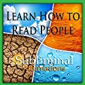Learn How to Read People Subliminal Affirmations: Relax with Family & Relaxing Traveling, Solfeggio Tones, Binaural Beats, Self Help Meditation Hypnosis  by Subliminal Hypnosis