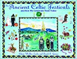 The Ancient Celtic Festivals: and How We Celebrate Them Today