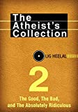 The Atheists Collection 2: The Good, The Bad, and The Absolutely Ridiculous