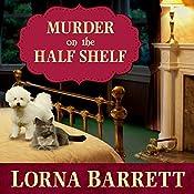 Murder on the Half Shelf: Booktown Mystery Series, Book 6 | Lorna Barrett
