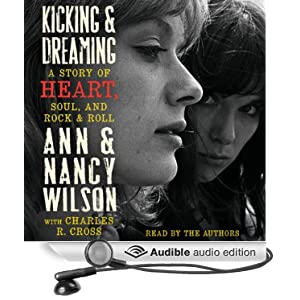 A Story of Heart, Soul, and Rock and Roll - Ann Wilson, Nancy Wilson