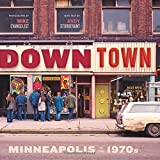Downtown: Minneapolis in the 1970s