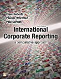 img - for International Corporate Reporting: a comparative approach (4th Edition) book / textbook / text book