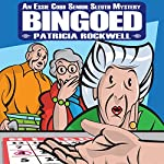 Bingoed: An Essie Cobb Senior Sleuth Mystery | Patricia Rockwell