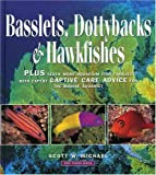img - for Basslets, Dottybacks and Hawkfishes: Plus Seven More Aqarium Fish Families with Expert Captive Care Advice for the Marine Aquarist book / textbook / text book