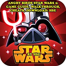 Angry Birds Star Wars 2: Game Guide, Walkthrough, Cheats, Download Audiobook by  HSE Narrated by Michael Hanko