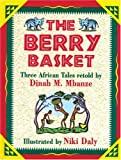 The Berry Basket: Three African Folktales