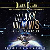 Galaxy Outlaws: The Complete Black Ocean Mobius Missions, 1-16.5 | [J. S. Morin]
