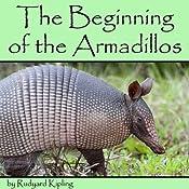 The Beginning of the Armadillos (Dramatized) | [Rudyard Kipling]