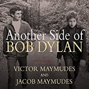 Another Side of Bob Dylan: A Personal History on the Road and Off the Tracks | [Jacob Maymudes, Victor Maymudes]