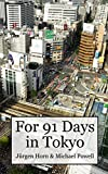 For 91 Days In Tokyo