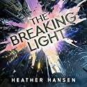 The Breaking Light: Split City, Book 1 Hörbuch von Heather Hansen Gesprochen von: Lauren Ezzo