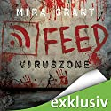 Feed: Viruszone (The Newsflesh Trilogy 1) Audiobook by Mira Grant Narrated by Tanja Geke
