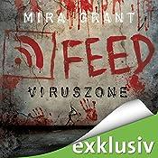 Feed: Viruszone (The Newsflesh Trilogy 1) | Mira Grant