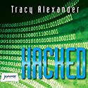 Hacked Audiobook by Tracy Alexander Narrated by Joe Jameson