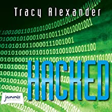 Hacked (       UNABRIDGED) by Tracy Alexander Narrated by Joe Jameson