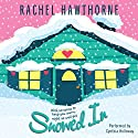 Snowed In Audiobook by Rachel Hawthorne Narrated by Cynthia Halloway