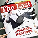 The Last Magazine: A Novel Audiobook by Michael Hastings Narrated by Ramiz Monsef
